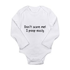 Don't scare me! I poop easily Body Suit
