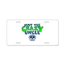 not CrazY uncle skull Aluminum License Plate