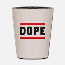 DOPE Shot Glass