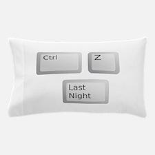 Ctrl Z Undo Last Night Please Pillow Case