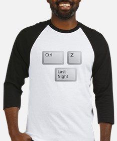 Ctrl Z Undo Last Night Please Baseball Jersey