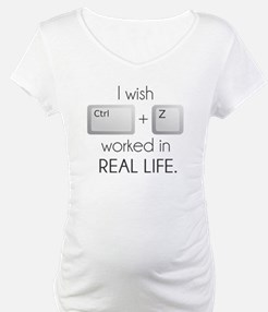 I Wish Ctrl Z Worked in Real Life Shirt