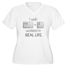 I Wish Ctrl Z Worked in Real Life Plus Size T-Shir