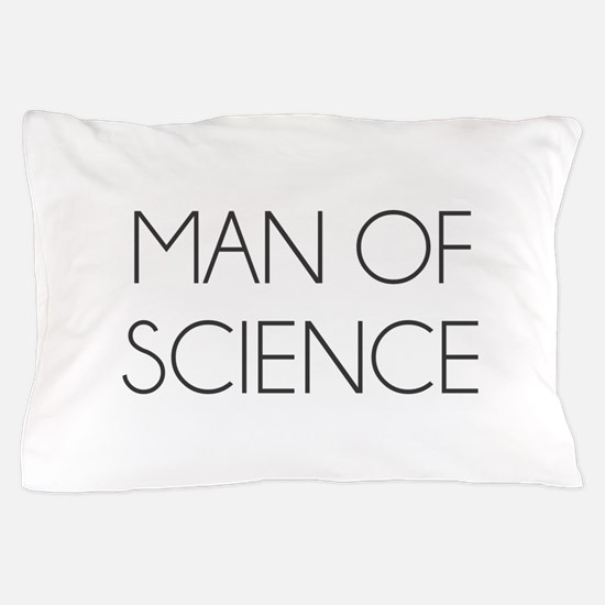 Man Of Science Pillow Case