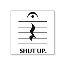 Shut Up by Music Notation Sticker