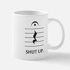 Shut Up by Music Notation Mugs