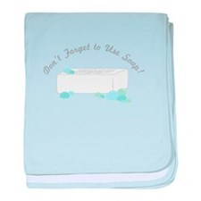 Don't Forget to Use Soap! baby blanket