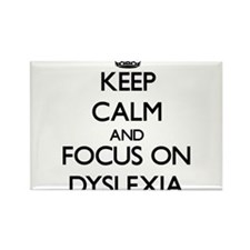Keep Calm and focus on Dyslexia Magnets