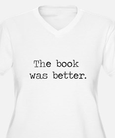 The Book Was Better Plus Size T-Shirt
