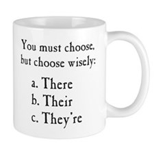 Choose Wisely There Their They're Grammar Mugs