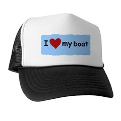 I LOVE MY BOAT Trucker Hat
