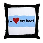 I LOVE MY BOAT Throw Pillow