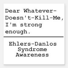 Im Strong Enough - EDS Awareness Square Car Magnet