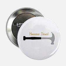 """Hammer Down! 2.25"""" Button"""