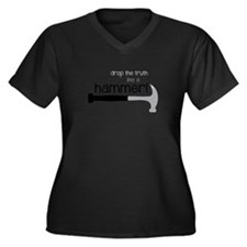 Drop the truth like a hammer! Plus Size T-Shirt