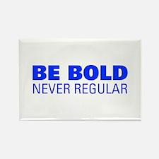 be bold never regular, quote, sarcastic, humor, de
