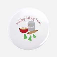 "Holiday Baking Team 3.5"" Button"