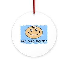 MY DAD ROCKS Ornament (Round)