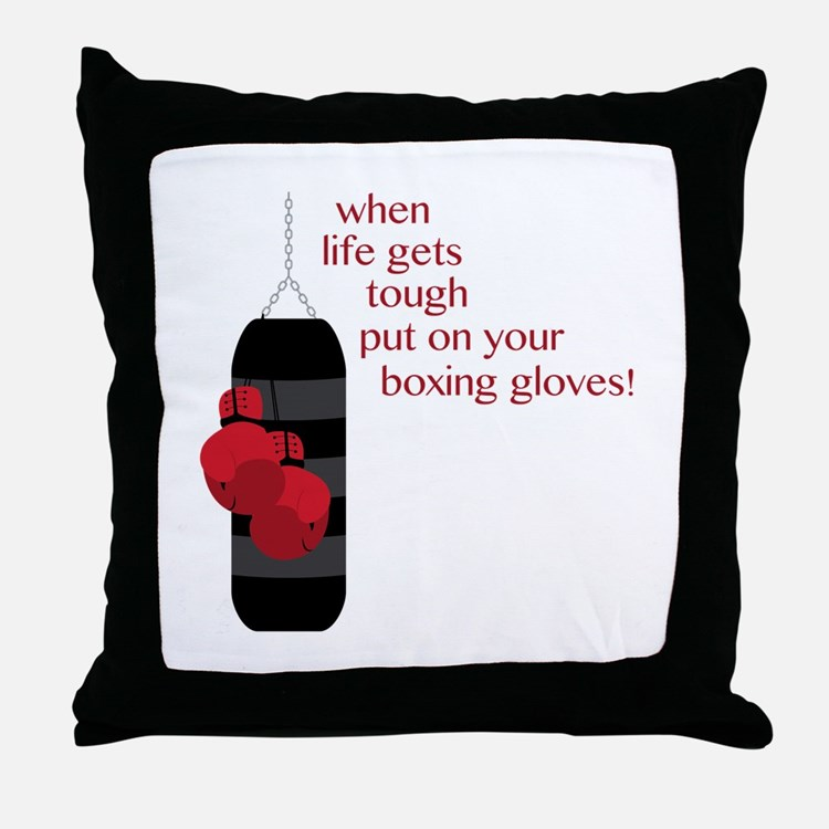 When life gets tough put on your boxing gloves! Th