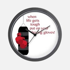 When life gets tough put on your boxing gloves! Wa