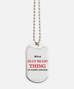 It's a Jelly Beans thing, you wouldn& Dog Tags