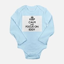 Keep Calm and focus on EDDY Body Suit