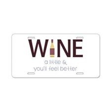 Wine a Little Aluminum License Plate