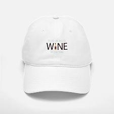 Wine is Better Baseball Baseball Baseball Cap