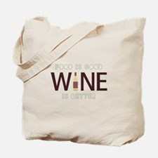 Wine is Better Tote Bag