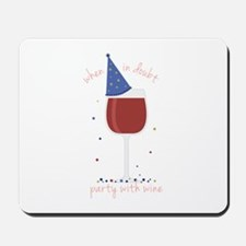 Party with Wine Mousepad