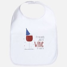 Wine if I Want Bib