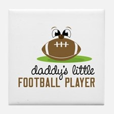 Daddy's Little Football Player Tile Coaster