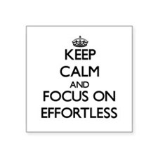 Keep Calm and focus on EFFORTLESS Sticker