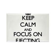 Keep Calm and focus on EJECTING Magnets