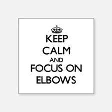 Keep Calm and focus on ELBOWS Sticker