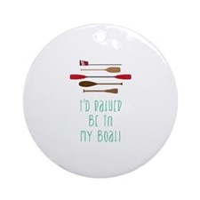 I'D PAIUED BE IN MY BOALL Ornament (Round)