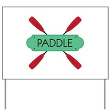 PADDLE Yard Sign