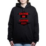Coffee In Coffee Out Women's Hooded Sweatshirt