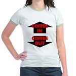 Coffee In Coffee Out Jr. Ringer T-Shirt