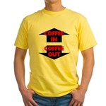 Coffee In Coffee Out Yellow T-Shirt
