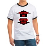 Coffee In Coffee Out Ringer T
