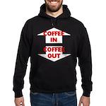 Coffee In Coffee Out Hoodie (dark)
