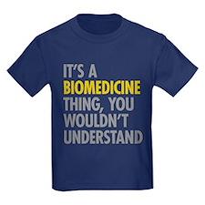 Its A Biomedicine Thing T