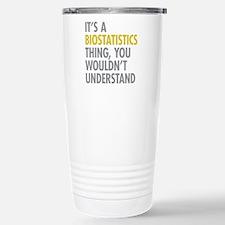 Its A Biostatistics Thi Stainless Steel Travel Mug