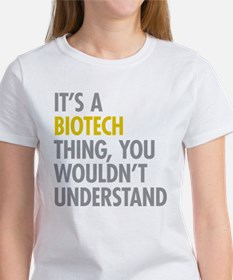 Its A Biotech Thing Tee