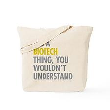 Its A Biotech Thing Tote Bag