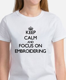 Keep Calm and focus on EMBROIDERING T-Shirt