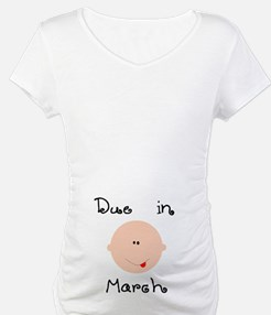 Due in March Shirt