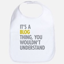 Its A Blog Thing Bib