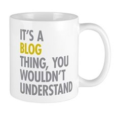 Its A Blog Thing Mug